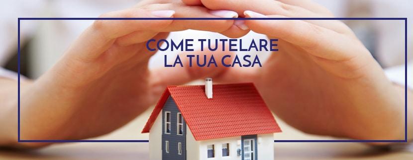 Tutti I Modi Per Tutelare La Casa Dai Creditori E Dal Fisco Casagroup